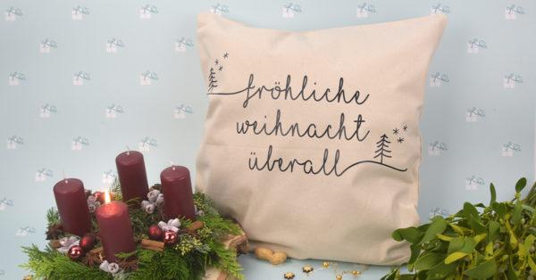 Kissenbezug - Weihnachten - Fröhliche Weihnacht überall - FB